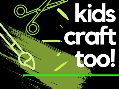 Kids Craft Too!